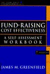 Fund-Raising Cost Effectiveness: A Self-Assessment Workbook (Afp/Wiley Fund Development Series) - James M. Greenfield