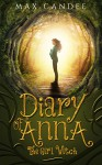 Diary of Anna the Girl Witch 1: Foundling Witch - Max Candee, Raquel Barros