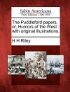 The Puddleford Papers, Or, Humors of the West: With Original Illustrations. - H.H. Riley