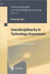 Interdisciplinarity in Technology Assessment: Implementation and Its Chances and Limits - M. Decker