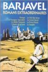Romans extraordinaires - René Barjavel