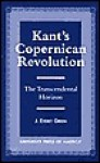 Kant's Copernican Revolution: The Transcendental Horizon - J. Green