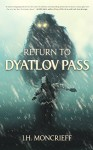 Return to Dyatlov Pass - J.H. Moncrieff