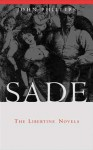 Sade: The Libertine Novels - John Phillips