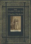 Classic Guide to Charles Dickens - Lucinda Hawksley