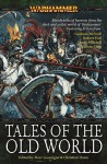 Tales of the Old World - Marc Gascoigne, Christian Dunn