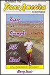 Running The Trans America Footrace: Trials And Triumphs Of Life On The Road - Barry Lewis