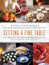 Setting a Fine Table: Historical Desserts and Drinks from the Officers' Kitchens at Fort York - Elizabeth Baird, Bridget Wranich, Friends Of Fort York Friends of Fort York