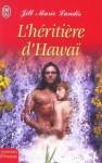 L'héritière de Hawaï - Jill Marie Landis