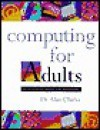 Computing for Adults - Alan Clarke