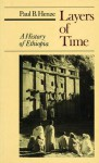 Layers of Time: A History of Ethiopia - Paul B. Henze