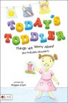 Today's Toddler: Things We Worry about (But Probably Shouldn't) - Megan Clark