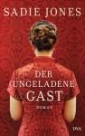 Der ungeladene Gast: Roman (German Edition) - Sadie Jones, Brigitte Walitzek