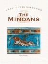 The Minoans (Lost Civilizations) - Don Nardo