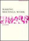 Making Meetings Work (Manager's Pocket Guides) - Alan Barker