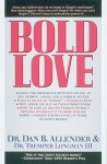 Bold Love (Spiritual Formation Study Guides) - Dan B. Allender, Tremper Longman III, Shelly Cook Volkhardt, Muriel Cook