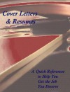 Cover Letters & Resumes: A Quick Reference to Help You Get the Job You Deserve - Casey Lane