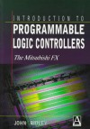 Introduction to Programmable Logic Controllers: The Mitsubishi Fx - John Ridley