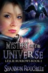 Mystery of the Universe, Leslie Burrows, Book 2 - Shannon Rouchelle