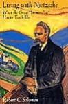 Living with Nietzsche - Robert Solomon
