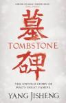 Tombstone: The Untold Story of Mao's Great Famine - Yang Jisheng, Stacy Mosher, Guo Jian