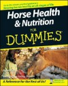 Horse Health & Nutrition For Dummies - Audrey Pavia