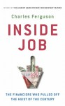 Inside Job - The Financiers Who Pulled Off the Heist of the Century - Charles Ferguson