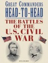 Great Commanders of the Civil War Head to Head - Kevin J. Dougherty