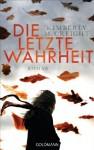 Die letzte Wahrheit: Roman (German Edition) - Kimberly McCreight, Charlotte Breuer, Norbert Möllemann
