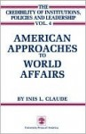American Approaches to World Affairs - Inis L. Claude Jr., Kenneth Thompson