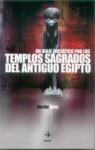Un viaje iniciatico por los templos sagrados del Antiguo Egipto - Nacho Ares