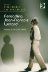 Rereading Jean-Francois Lyotard: Essays on His Later Works - Heidi Bickis, Rob Shields
