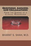 Questions, Answers, and Exclamations: From the Garage of a Clinical Researcher - Bharat S. Shah