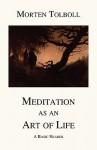 Meditation as an Art of Life - Morten Tolboll