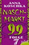 Naschmarkt 99 - Folge 7: Ein Päckchen voll Glück - Anna Koschka