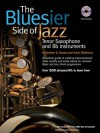 The Bluesier Side of Jazz for Tenor Saxophone and Bb instruments Book/audio CD - Andrew D. Gordon