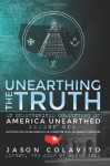 Unearthing the Truth: An Unauthorized Commentary on America Unearthed Season One - Jason Colavito