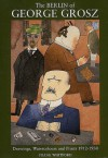 The Berlin of George Grosz: Drawings, Watercolours and Prints, 1912-1930 - Frank Whitford