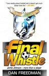 Final Whistle - Dan Freedman