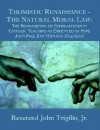 Thomistic Renaissance - The Natural Moral Law: The Reawakening of Scholasticism in Catholic Teaching as Evidenced by Pope John Paul II in Veritatis Sp - John Trigilio Jr.