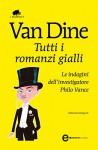 Tutti i romanzi gialli - S.S. Van Dine