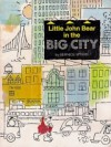 Little John Bear in the Big City - Bernice Myers