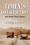 Timey's Conscription - Michael Morton