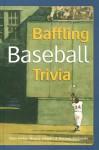 Baffling Baseball Trivia - Dom Forker, Wayne Stewart, Michael Pellowski, Michael J. Pellowski