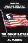 The Conspirators: Secrets of an Iran-Contra Insider - Al Martin
