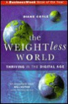 The Weightless World: Thriving in the Digital Age - Diane Coyle