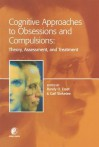 Cognitive Approaches to Obsessions and Compulsions: Theory, Assessment, and Treatment - Gail Steketee, Randy O Frost