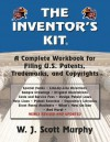 The Inventor's Kit: A Complete Workbook for Filing U.S. Patents, Trademarks, and Copyrights - Scott Murphy