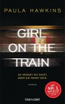 Girl on the Train - Du kennst sie nicht, aber sie kennt dich.: Roman (German Edition) - Paula Hawkins, Christoph Göhler