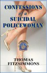 Confessions of a Suicidal Policewoman - Thomas Fitzsimmons